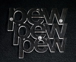 Pew, Pew, Pew Holiday Ornament, Clear Acrylic